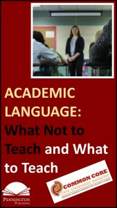 What Not to Teach and What to Teach with Academic Language