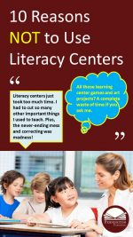 Read the 10 Reasons Not to Teach Literacy Centers