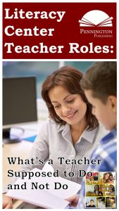 Roles for Teachers in Literacy Center