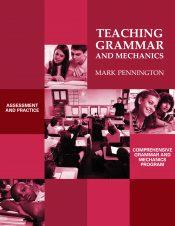 Teaching Grammar and Mechanics for Grades 4-High School