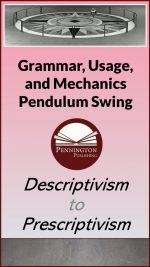 Grammar Descriptivism and Prescriptivism
