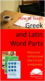 How to Teach Greek and Latin Word Parts Vocabulary