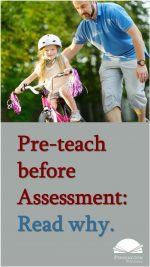 Teachers Pre-teach before Assessment
