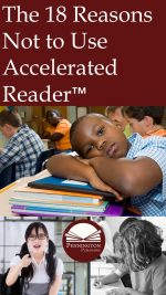 18 Reasons Not to Use Accelerated Reader TM
