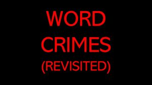 """Word Crimes (Revisited)"" Video"